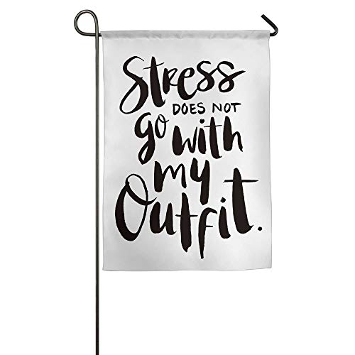 HujuTM Fashion Custom Garden Flag Stress Dose Not Go with My Outfit Garden Flag 18