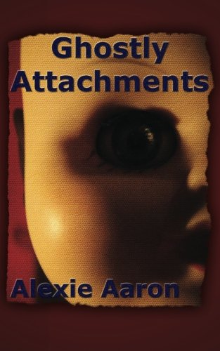 Ghostly Attachments (Haunted Series, Band 2) (Alexie Aaron Haunted Serie)