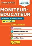 Concours Moniteur-éducateur 2019-2020 - Épreuves écrites et orales - L'essentiel en 45 fiches