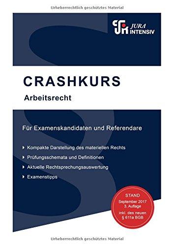 CRASHKURS Arbeitsrecht: Für Examenskandidaten und Referendare