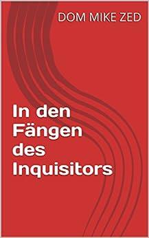 In den Fängen des Inquisitors