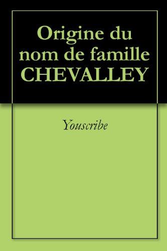 Origine du nom de famille CHEVALLEY (Oeuvres courtes) par Youscribe