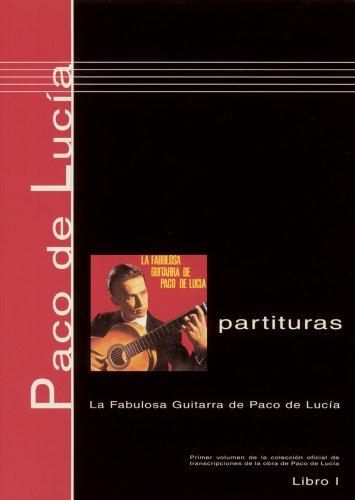 Paco de Lucia Partituras, Libro 1: La Fabulosa Guitarra de Paco de Lucia por Paco De Lucia