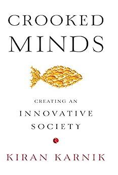 Crooked Mind: Creating an Innovative Society by [Karnik, Kiran]