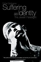 Suffering as Identity: The Jewish Paradigm by Esther Benbassa (2010-03-02)
