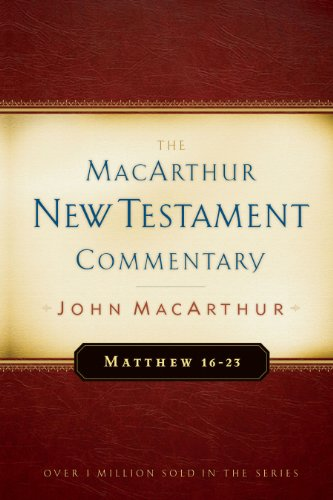 Matthew 16-23 MacArthur New Testament Commentary (MacArthur New Testament Commentary Series Book 3) (English Edition)