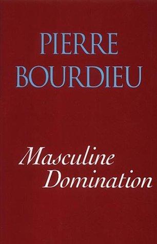 Masculine Domination by Pierre Bourdieu (2001-04-01)