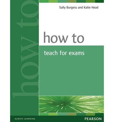[(How to Teach for Exams)] [ By (author) Sally Burgess, By (author) Katie Head ] [June, 2005]