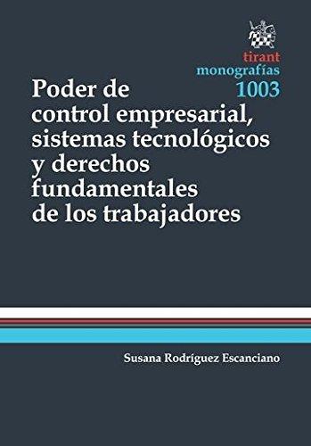 Poder de Control Empresarial, Sistemas Tecnológicos y Derechos Fundamentales de los Trabajadores (Monografías) por Susana Rodríguez Escanciano