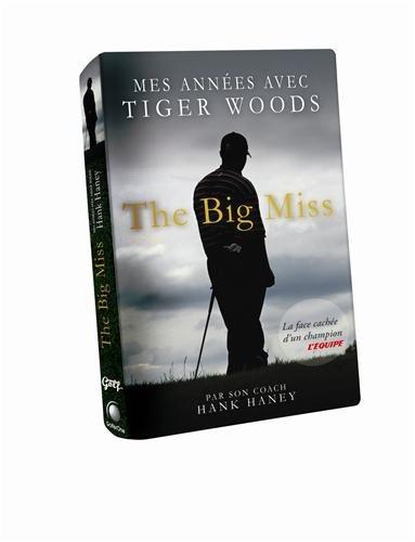 THE BIG MISS par Hank Haney