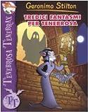 Scarica Libro Tredici fantasmi per Tenebrosa Ediz illustrata (PDF,EPUB,MOBI) Online Italiano Gratis