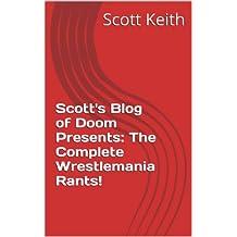 Scott's Blog of Doom Presents:  The Complete Wrestlemania Rants!