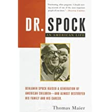 Dr. Spock: An American Life by Thomas Maier (1998-05-01)