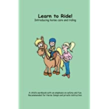 Learn to Ride!: Introducing horse care and riding