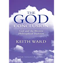 The God Conclusion: God and the Western Philosophical Tradition (Sarum Theological Lectures) (English Edition)