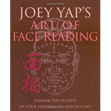 Joey Yap's Art of Face Reading: Unmask the Secrets of Your Personality and Destiny