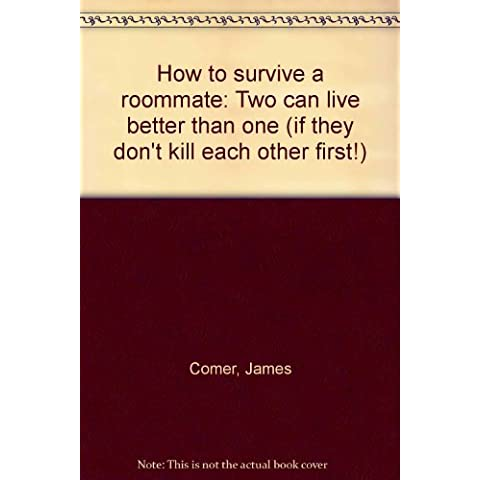 How to survive a roommate: Two can live better than one (if they don't kill each other first!)