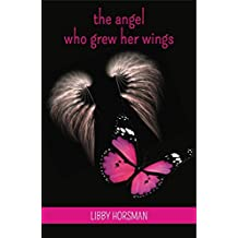 The Angel Who Grew Her Wings