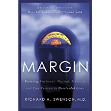 Margin: Restoring Emotional, Physical, Financial, and Time Reserves to Overloaded Lives (English Edition)