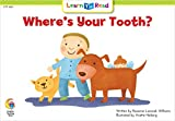 Where's Your Tooth? (Learn to Read, Read to Learn: Fun & Fantasy)