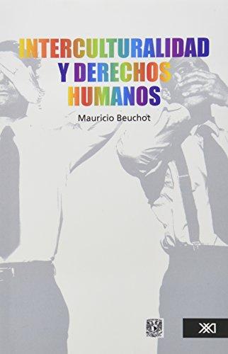 Interculturalidad y derechos humanos (Filosofía) por Mauricio Beuchot