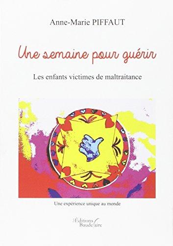 Une semaine pour guérir - Les enfants victimes de maltraitance