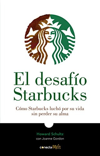 El Desafío Starbucks / Onward: How Starbucks Fought for Its Life Without Losing Its Soul