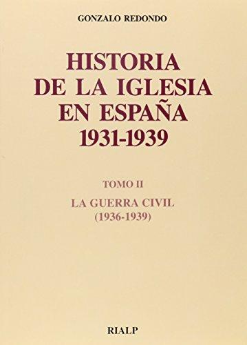 Historia de la Iglesia en España. II. La Guerra Civil