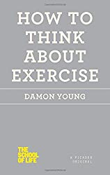 How to Think about Exercise (School of Life)