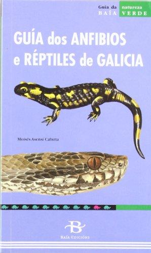 Guía dos anfibios e réptiles de Galicia (Baía Verde) por Moisés Asensi Cabirta