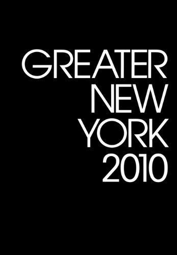 Greater New York 2010 by Klaus Biesenbach (2010-10-31)