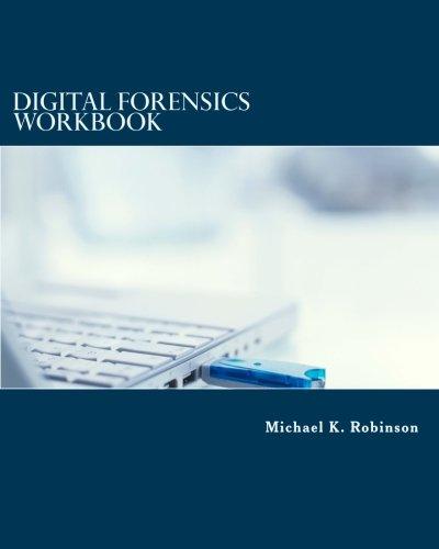 Digital Forensics Workbook: Hands-on Activities in Digital Forensics