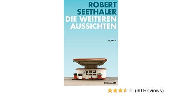 Die weiteren Aussichten: Amazon.de: Robert Seethaler: Bücher