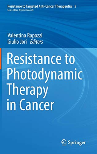Resistance to Photodynamic Therapy in Cancer (Resistance to Targeted Anti-Cancer Therapeutics, Band 5) (Krebs-medikamente)