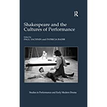 Shakespeare and the Cultures of Performance