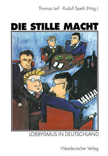 Die stille Macht: Lobbyismus in Deutschland (German Edition)