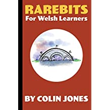 Rarebits for Welsh Learners: A Miscellany for Adults Learning Welsh