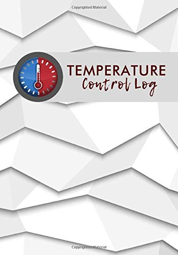 Temperature Control Log: Fridge Refrigerator Cooling Temperatures Chart Record Log Book Sheet. Gifts for Business Home Restaurants Kitchen Bars Use to ... 120 pages. (Kitchen Supplies., Band 28)