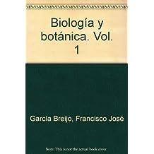 Biología y botánica. Vol. 1