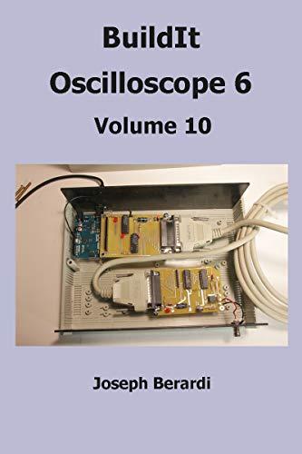 BuildIt Oscilloscope 6: Volume 10 (English Edition) por Joseph Berardi