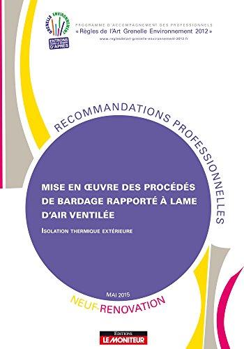 Descargar Libro Mise en oeuvre des procédés de bardage rapporté à lame d'air ventilée - Neuf et rénovation: Isolation thermique extérieure de PROGRAMME RAGE