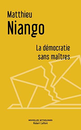 La Démocratie sans maîtres par Matthieu NIANGO