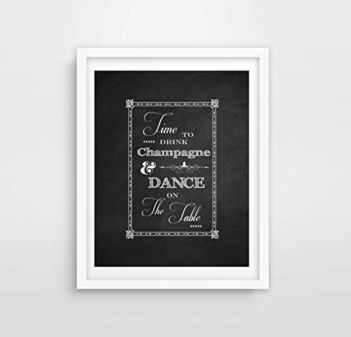 Inspirierende Humor Bild Print – Time to drink Champagne and dance on the Table/champagner ANGEBOT/Esszimmer Decor/Küche Tafel Art, A3""