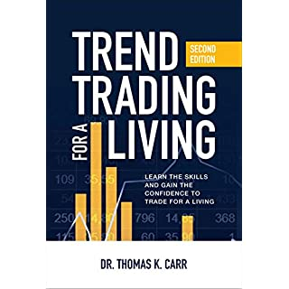 Trend Trading for a Living, Second Edition: Learn the Skills and Gain the Confidence to Trade for a Living (English Edition)