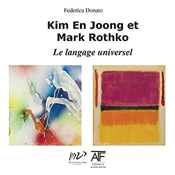 Kim En Joong Et Mark Rothko: Le Langage Universel