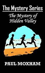 The Mystery of Hidden Valley (The Mystery Series, Book 3) by Paul Moxham (2014-02-20)