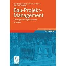 Bau-Projekt-Management: Grundlagen und Vorgehensweisen (Leitfaden des Baubetriebs und der Bauwirtschaft) (German Edition)