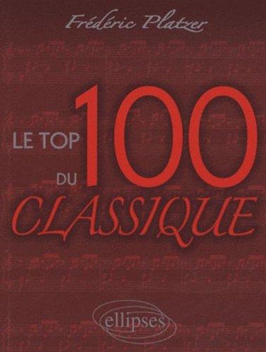 Le top 100 du classique par Frédéric Platzer