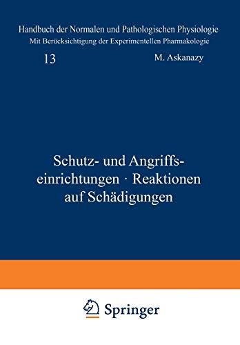 Schutz- und Angriffseinrichtungen · Reaktionen auf Schädigungen: 13. Band - Schutz- und Angriffseinrichtungen + Reaktionen auf Schädigungen (Handbuch ... und pathologischen Physiologie, Band 13)