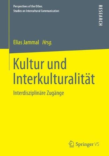 Kultur und Interkulturalität: Interdisziplinäre Zugänge (Perspectives of the Other. Studies on Intercultural Communication) (German Edition)